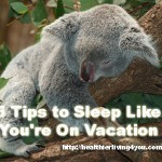 5 Tips to Sleep Like You're On Vacation
