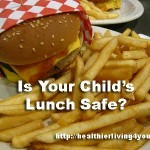 Is Your Child's Lunch Safe?