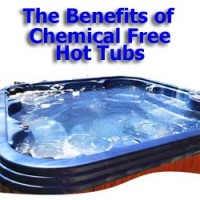 The Benefits of Chemical Free Hot Tubs