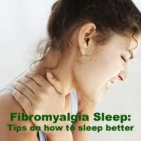 Fibromyalgia Sleep: Tips on How to Sleep Better